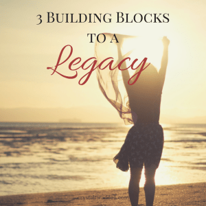 3 Building Blocks to a Legacy