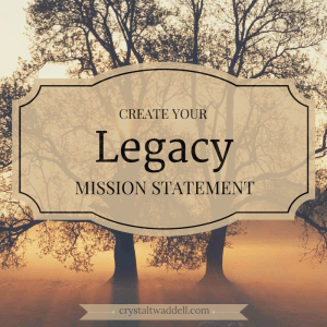 Create Your Legacy Mission Statement – {Link-Up}