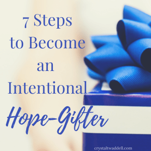 7 Steps to Become an Intentional Hope-Gifter