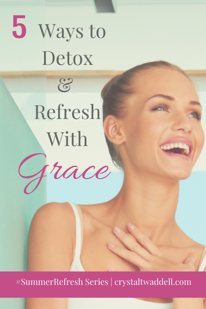 5 Ways to Detox With Grace {#SummerRefresh Link-Up}