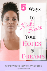 5 Ways to Kickstart Your Dreams