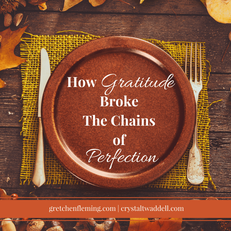 How Gratitude Broke the Chains of Perfectionism {Link-Up}