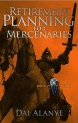 Retirement Planning for Mercenaries (Getting Started)