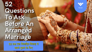 """Read more about the article 52 Questions To Ask Before An Arranged Marriage 
