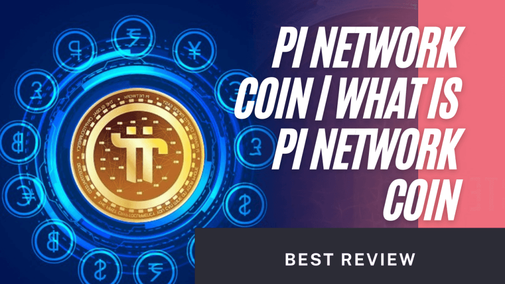 Pi network coin | What is Pi network Coin