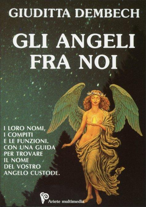 Gli Angeli Fra Noi Giuditta Dembech Libro