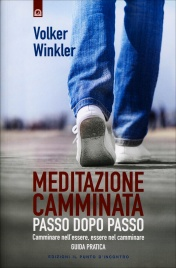 Meditazione Camminata - Passo dopo Passo