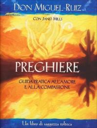 Preghiere - Guida Pratica all'Amore e alla Compassione