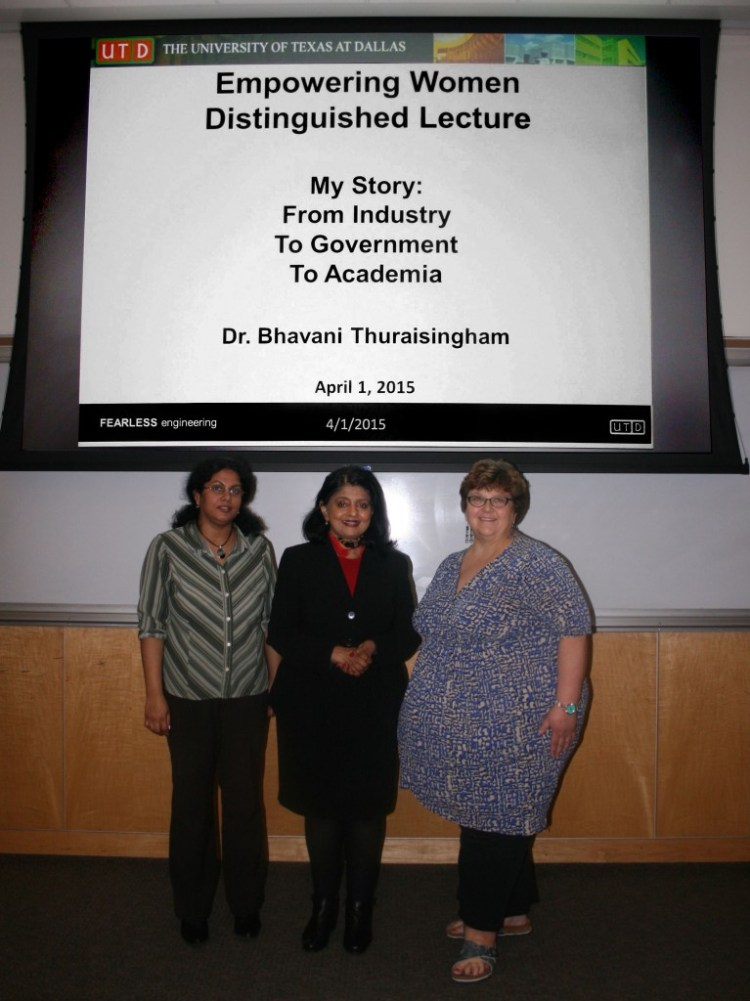 (Left to Right) Dr. Pushpa Kumar, Dr. Bhavani Thuraisingham, Dr. Janell Straach.