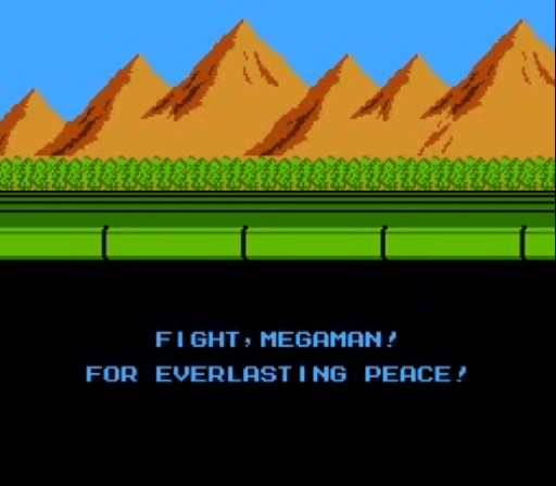Fight, Megaman! For everlasting peace!