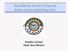 Zuni Elderly Services Program Senior Center/Adult Day Care with Pueblo of Zuni logo.