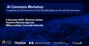 AI Commons Workshop:Imagining an AI Commons: A One-Day Workshop on AI and the Commons @ Milieux Institute for Arts, Culture and Technology at Concordia University