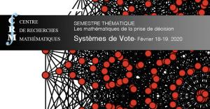 Les mathématiques de la prise de décision - Systèmes de vote @ Centre de recherches mathématiques, Université de Montréal, Pavillon André-Aisenstadt, UdeM