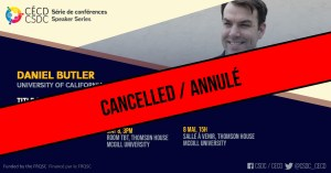 CANCELLED - Speaker Series - Daniel Butler @ Room TBD, Thomson House, McGill