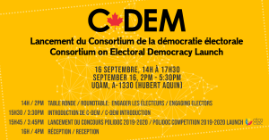 Consortium on Electoral Democracy (C-Dem) Launch @ A-1330, Hubert Aquin, UQÀM