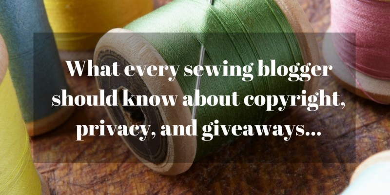 Tips for sewing bloggers: Lawyer Rachel Fischbein on copyright, privacy and giveaways