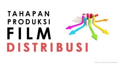 Tahapan Produksi Film Distribusi