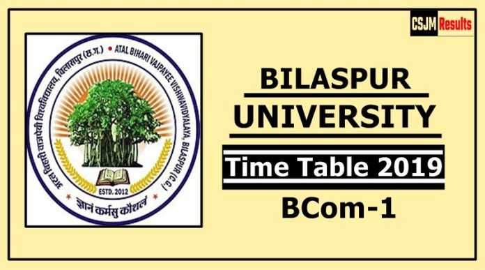 Bilaspur University BCom 1 Year Time Table 2019