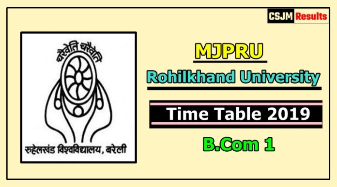 Rohilkhand University [MJPRU] B.Com 1 Year Time Table 2019