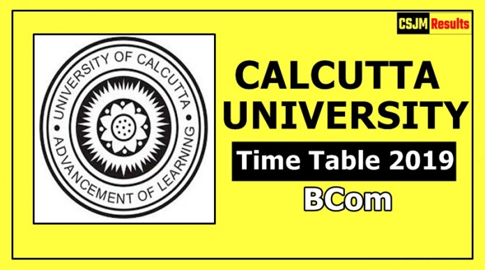 Calcutta University BCom 1 2 3 Year Time Table 2019 Exam Date Sheet