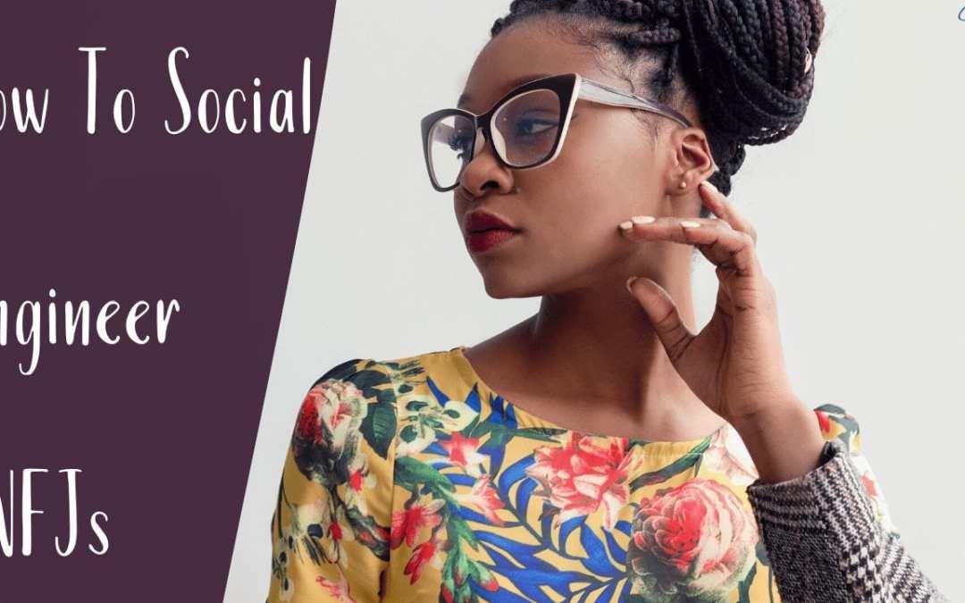How to Social Engineer ENFJs