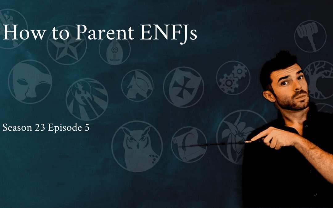 How to Parent an ENFJ