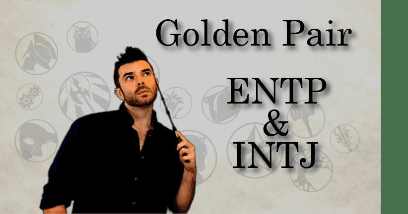 Golden Pair: ENTP