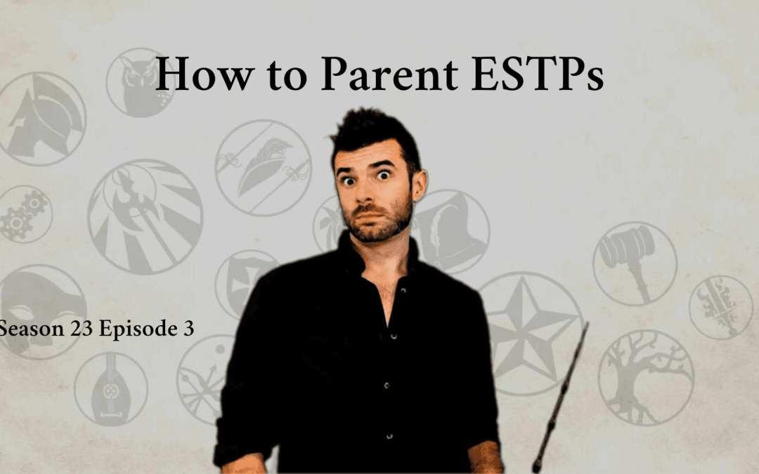How to Parent an ESTP