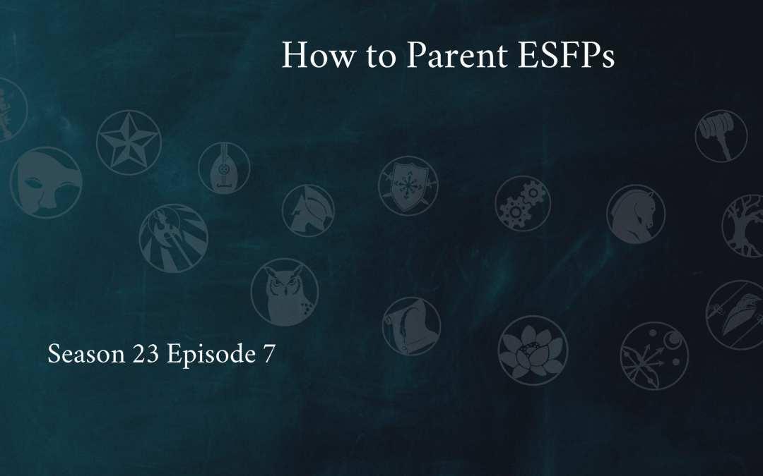 How to Parent an ESFP