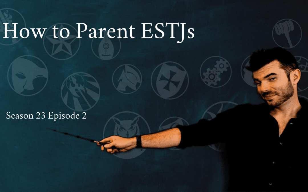 How to Parent an ESTJ