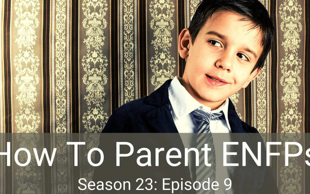 How to Parent ENFPs