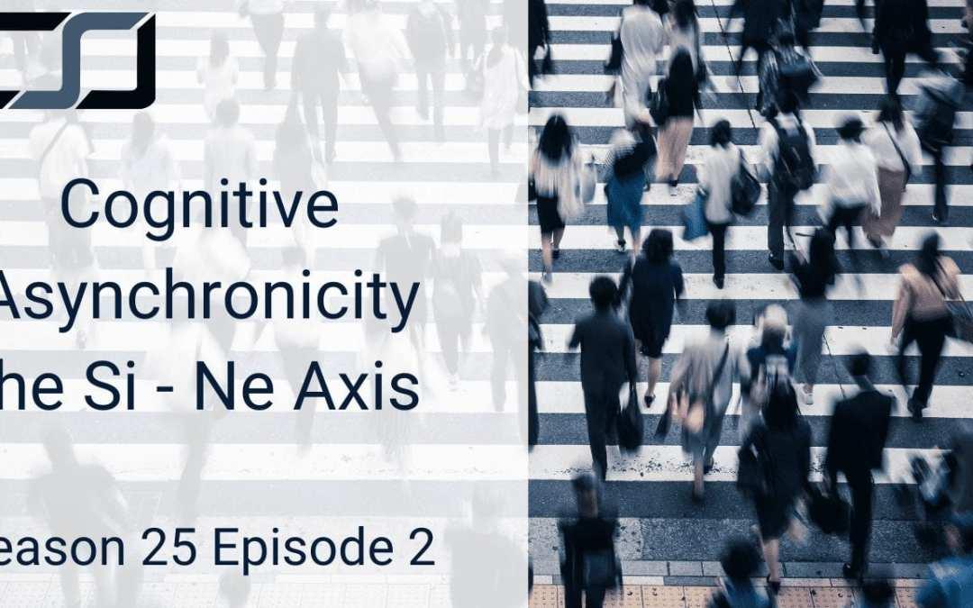 Cognitive Asynchronicity | The Si-Ne Axis | CS Joseph
