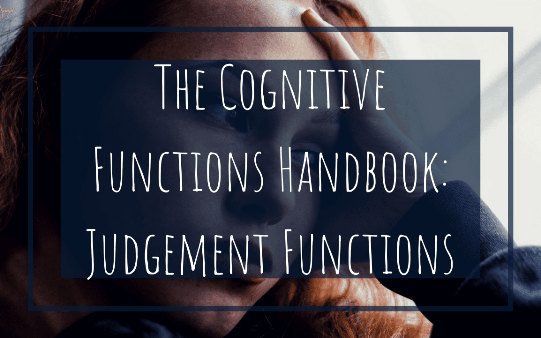 The Cognitive Functions Handbook: Judgment Functions