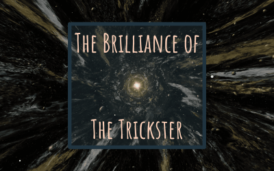 The Brilliance of the Trickster