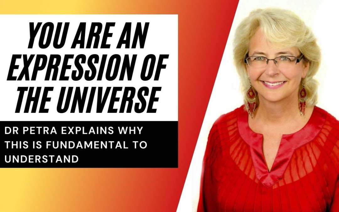 You are the expression of the Universe