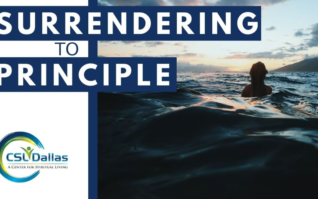 Surrendering to Principle 9/19/21