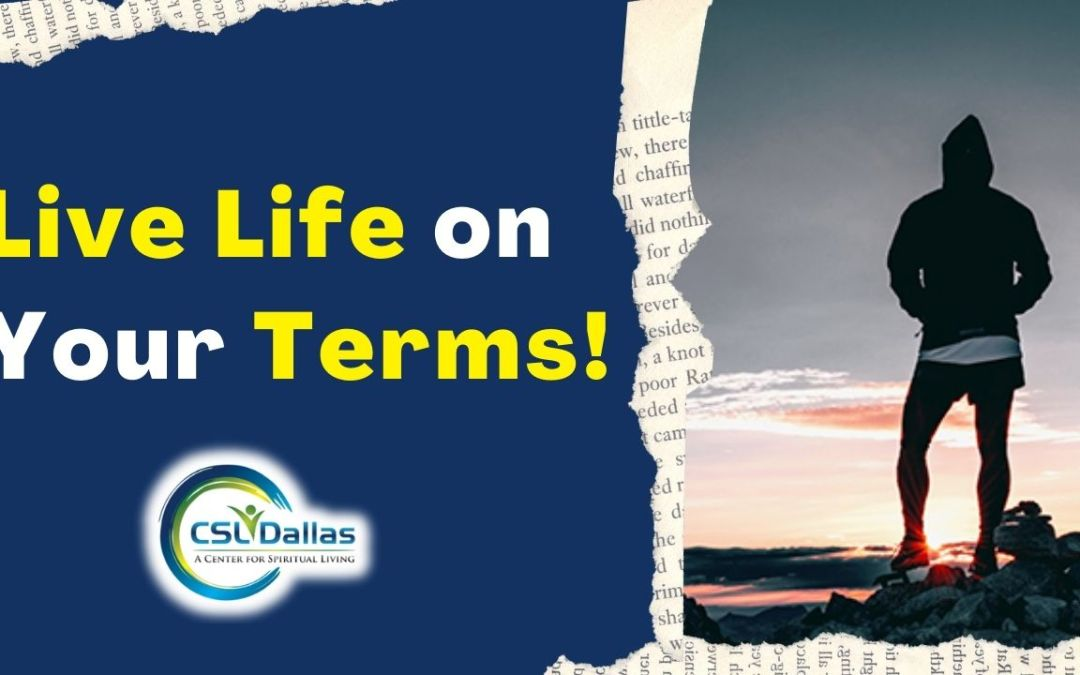 Live life on your terms!