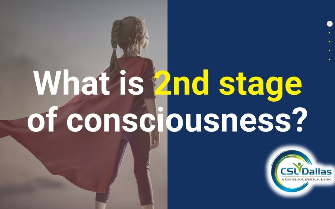 What is 2nd stage of consciousness?