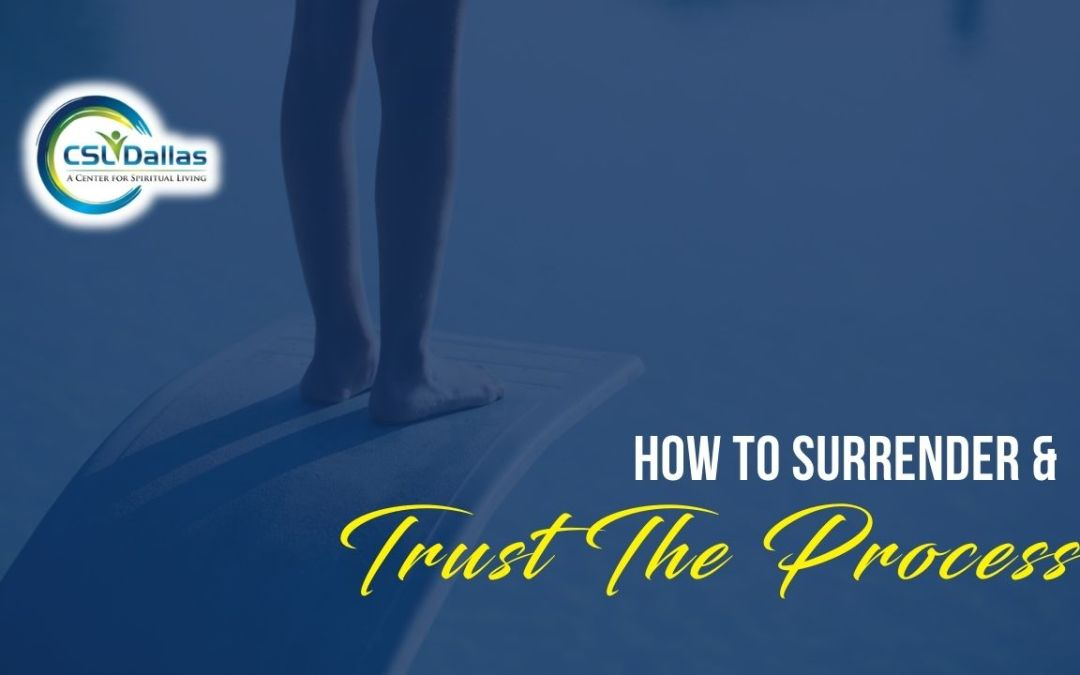 How to Surrender and Trust the process
