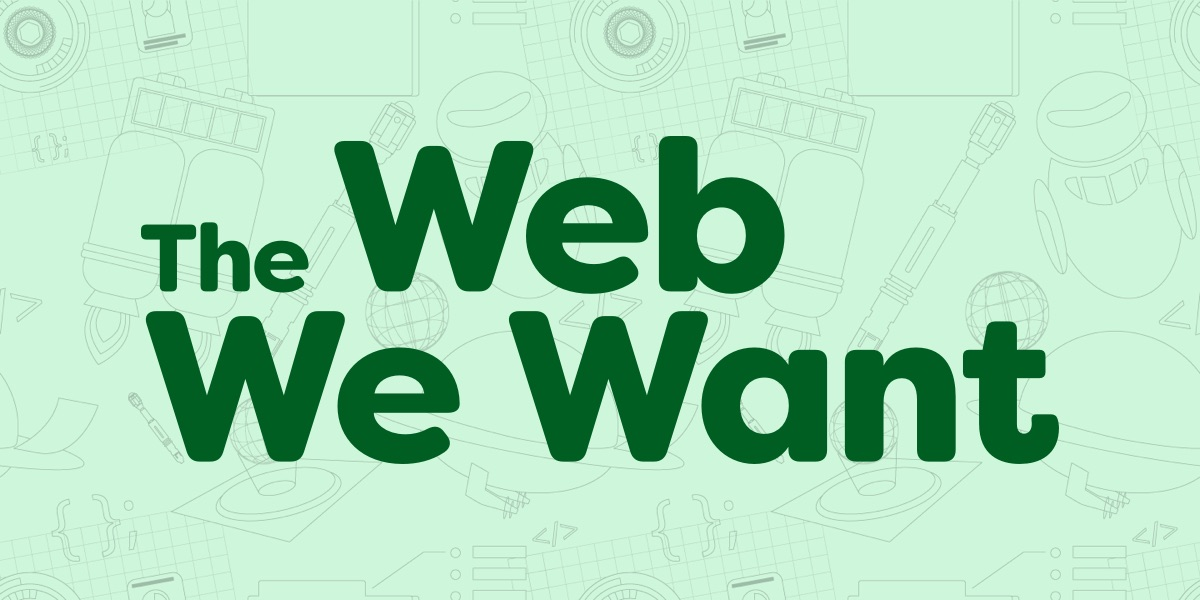 Building the Web We Want 1