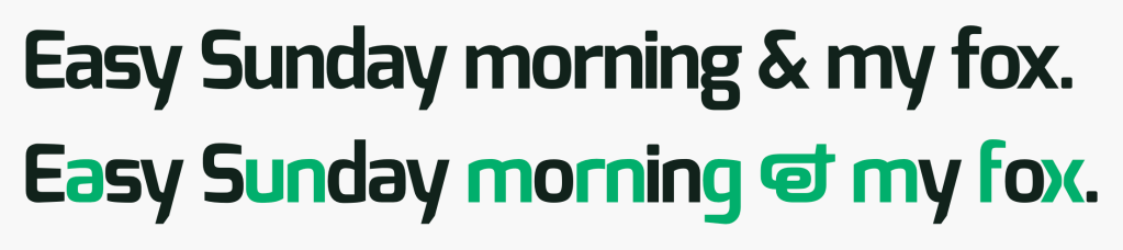 "Two examples of the sentence, ""Easy Sunday morning & my fox. The first sentence does not have Stylistic Alternates enabled. The second sentence does, with the alternate characters (a, ""un"", ""m, ""rn"" g, &, m, f, and x) highlighted in green. Screenshot."