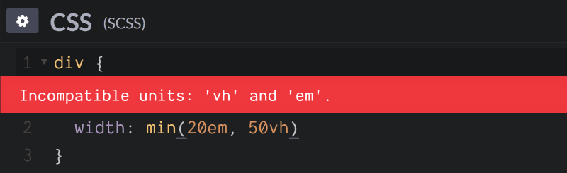 Screenshot. Shows the `Incompatible units: 'em' and 'vh'` error when trying to set `width: min(20em, 50vh)`.