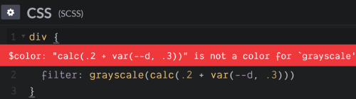 Screenshot. Shows the `$color: 'calc(.2 + var(--d, .3))' is not a color for 'grayscale'` error when trying to set `filter: grayscale(calc(.2 + var(--d, .3)))`.