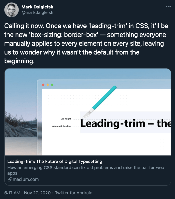 Calling it now. Once we have 'leading-trim' in CSS, it'll be the new 'box-sizing: border-box' — something everyone manually applies to every element on every site, leaving us to wonder why it wasn't the default from the beginning.
