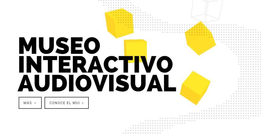MUI   Museo Interactivo Audiovisual