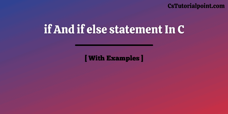 if And if else statement In C