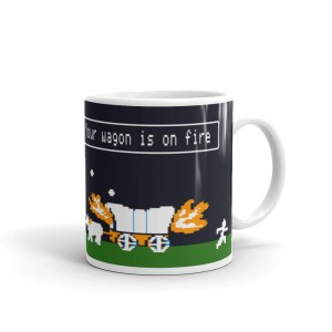 Choplifter Oregon Trail Your Wagon is on Fire Mug