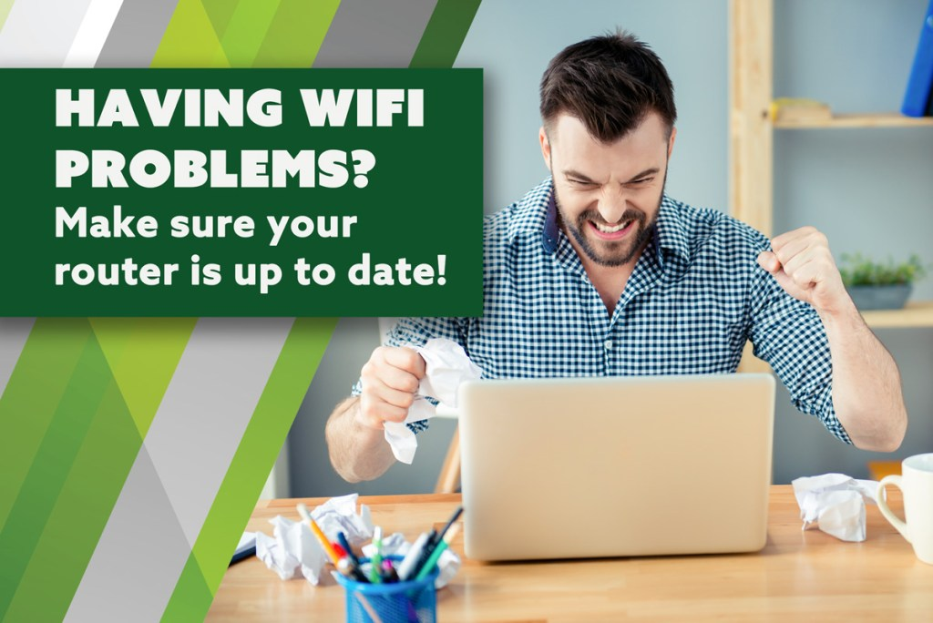 Make sure your router is up to date!