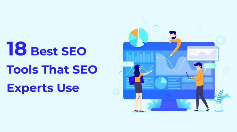 18 Best SEO tools that SEO experts actually use in 2021