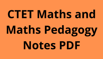 CTET Maths Notes in Hindi, CTET Maths Notes PDF in Hindi, CTET Maths Notes, Maths Pedagogy PDF Notes in Hindi Free Download , गणित शिक्षण , Math Pedagogy PDF For CTET, Maths Pedagogy Questions, Maths Pedagogy PDF in English, Mathematics Pedagogy Questions PDF, CTET Maths Pedagogy Notes PDF.
